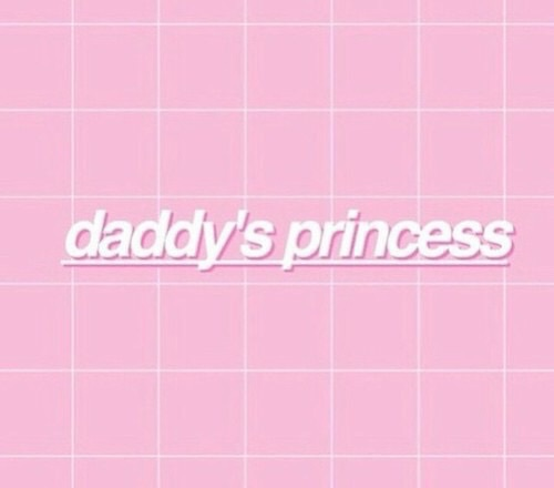 princess, daddy, babygirl, tumblr, pretty