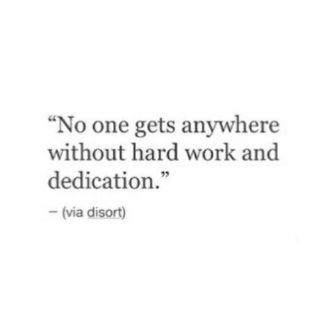 and, anywhere, dedication, gets, hard